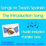 Songs to Teach Spanish:  The Introduction Song