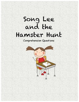 Song Lee and the Hamster Hunt Comprehension questions