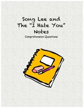 Song Lee and the I Hate You Notes comprehension questions