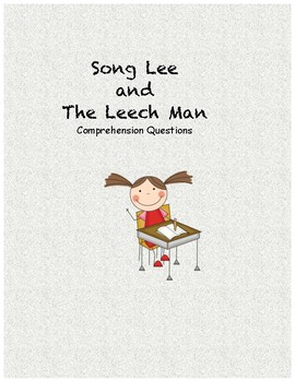 Song Lee and the Leech Man comprehension questions