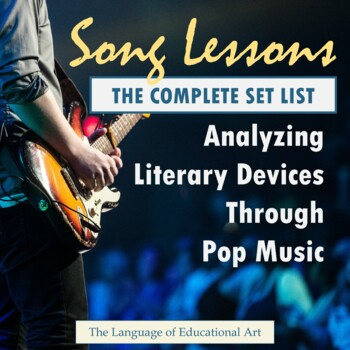 Song Lessons: Analyzing Literary Devices Through Pop Music (FULL SET - SAVE 30%)