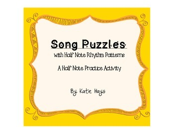 Song Puzzles with Half Note Rhythms