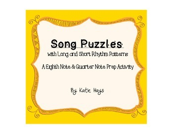 Song Puzzles with Quarter Note and Eighth Note Prep Rhythms