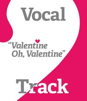 Valentine Song - Valentine Oh Valentine - vocal track - by Lisa MacKendrick