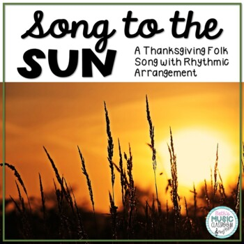 Song to the Sun - Thanksgiving Folk Song with Orff Accompaniment