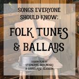 Songs Everyone Should Know: Folk Tunes  & Ballads