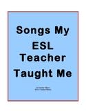 Songs My ESL Teacher Taught Me