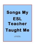 Songs My ESL Teacher Taught Me