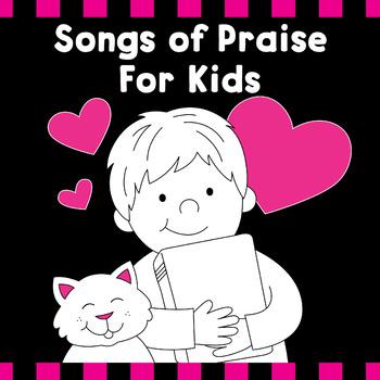 Songs Of Praise For Kids