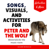 Peter and the Wolf: Songs, Visuals, and Activities for the