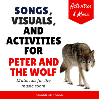 Songs, Visuals, and Activities for Peter and the Wolf
