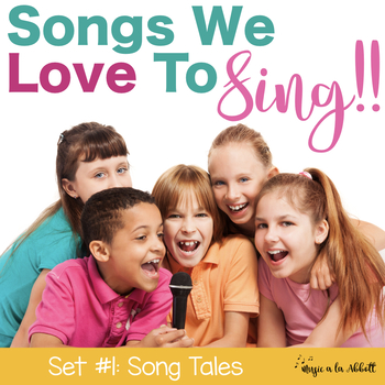 Songs We LOVE to Sing! Set #1, Song Tales