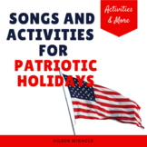 Songs and Activities for Patriotic Holidays
