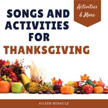Thanksgiving Music: Songs and Activities for November