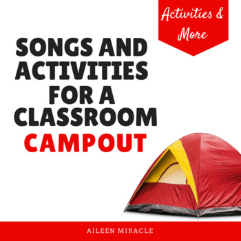 Songs and Activities for a Classroom Camp Out
