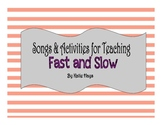 Songs and Activities to Teach Fast and Slow