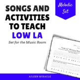 Songs and Activities to Teach Low La in the Music Room