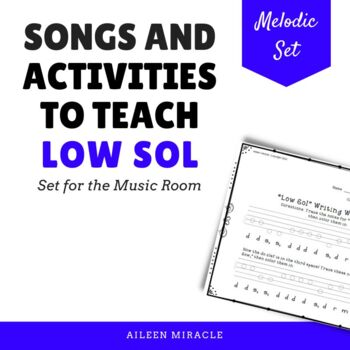 Songs and Activities to Teach Low Sol for the Music Room
