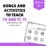 Songs and Activities to Teach Ta and Ti-Ti/ Quarter and Eighth Notes