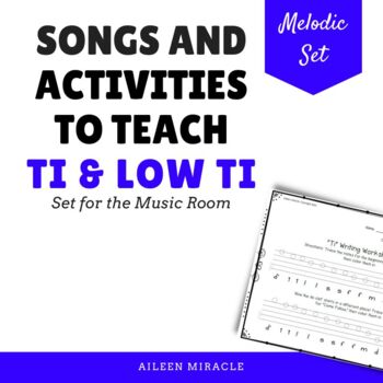 Songs and Activities to Teach Ti and Low Ti in the Music Room