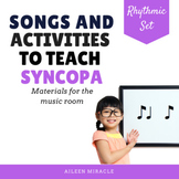 Songs and Activities to Teach Syncopa/ Ti-Ta-Ti