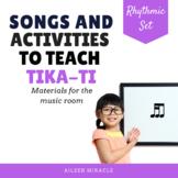 Songs and Activities to Teach Tika-Ti