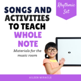 Songs and Activities to Teach Whole Note