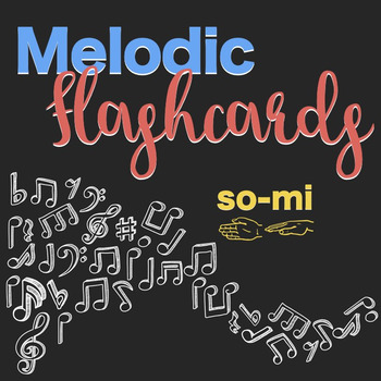Songs and Flashcards for Teaching and Practicing so-mi