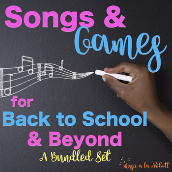 Songs and Games for Back to School and ANYTIME of Year