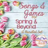 Songs and Games for Spring and Beyond {2016 Comprehensive Set for Music}