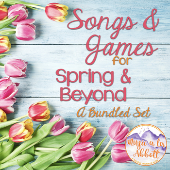 Songs and Games for Spring and Beyond {2016 Comprehensive