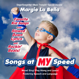 Songs at MY Speed! 60 min-Kid faves featuring Language, Phonics & Speech Ther