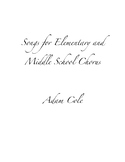 Songs for Elementary and Middle School Chorus