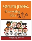 Songs for Teaching... Everything Else