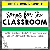 Songs for the Classroom - the GROWING Bundle!