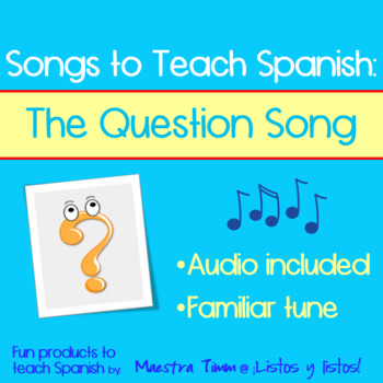 Songs to Teach Spanish:  The Question Song