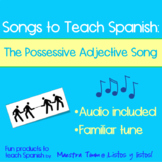 Songs to Teach Spanish:  The Possessive Adjectives Song