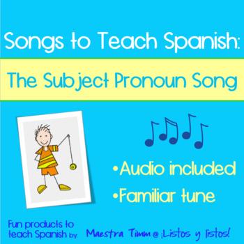 Songs to Teach Spanish:  The Subject Pronoun Song