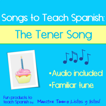 Songs to Teach Spanish:  The Tener Song