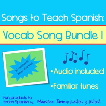 Songs to Teach Spanish:  Vocabulary Song Bundle I