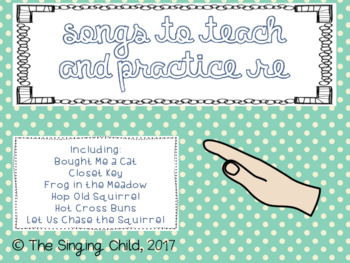 Songs to Teach and Practice Re