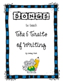 Songs to teach The 6 Traits of Writing