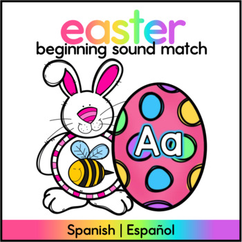 Sonidos Iniciales Abril - April Beginning Sounds SPANISH Easter Center