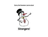 Sonny the Snowman Stranger Danger