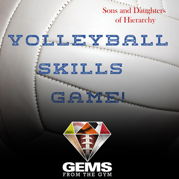 Sons and Daughters of Hierarchy: Volleyball Skills Physical Education Game!
