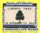 "Sons of Liberty - ""Patriots or Terrorists?"" Common Core Ready"