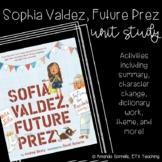 Sophia Valdez, Future Prez Unit Study