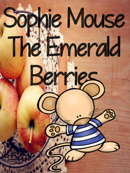 Sophie Mouse - The Emerald Berries Comprehension Packet