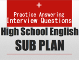 High School English Sub Plan - Answering Common Interview