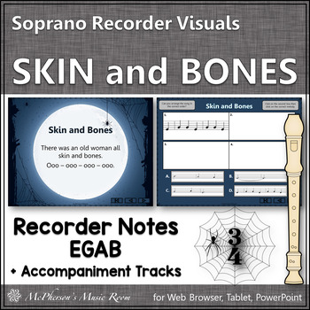 Recorder Song Skin and Bones Interactive Visuals {Notes EGAB} 3/4 time signature